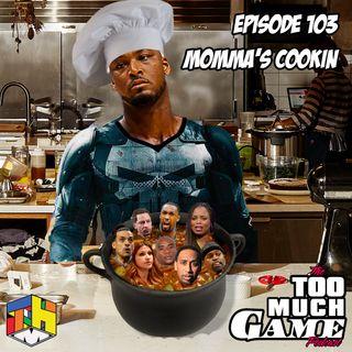 Episode 103 - Momma's Cookin