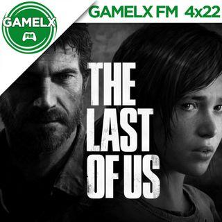 GAMELX FM 4x22 - Especial: The Last Of Us