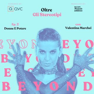 EP. 2: Donne e Potere con Valentina Marchei