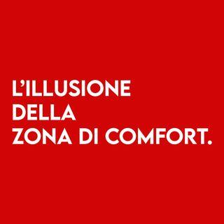 L'illusione della ZONA di COMFORT