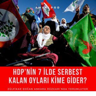 'HDP'nin 7 ilde 'serbest kalan' oyları hangi partiye gider?