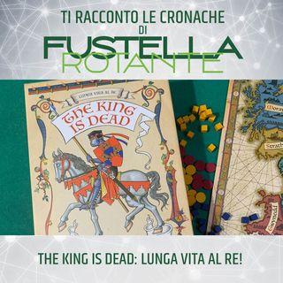 The King is dead: Lunga vita al Re!