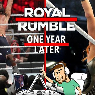 Royal Rumble 2019: One Year Later