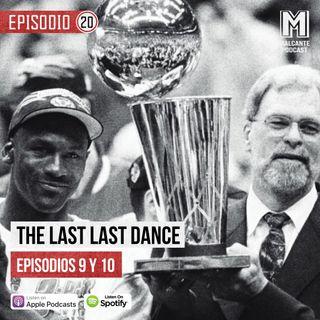 "Ep 20- The Last ""Last Dance"" Episodios IX y X."