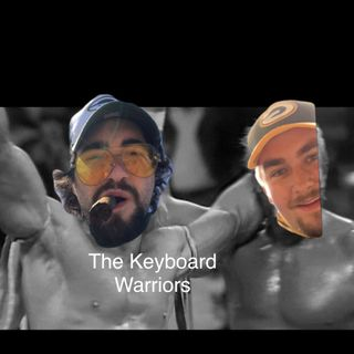The Keyboard Warriors:Episode 2.5--More Nonsense