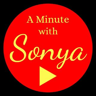 A MINUTE WITH SONYA, Episode 2 - What to do when you feel stuck.