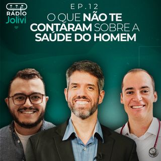 12. O que não te contaram sobre a saúde do homem, com Dr Alain Dutra e Dr Ícaro Alves
