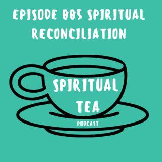 005 Spiritual Reconciliation