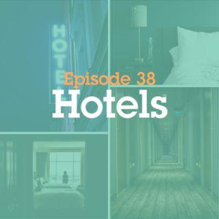 Episode 38: Hotels
