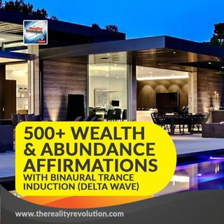 500+ Wealth and Abundance Affirmations with Binaural Trance Induction (DELTA WAVE)