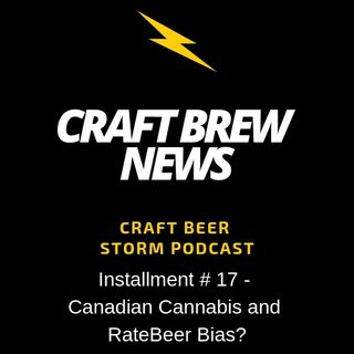 Craft Brew News # 17 - Canadian Cannabis and RateBeer Bias?