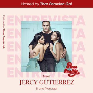 EP. 14 - Meet Jercy Gutierrez - Brand Manager