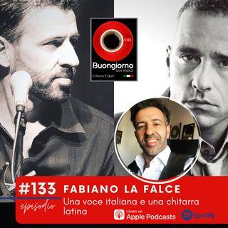 #133 Fabiano La Falce: una voce italiana e una chitarra latina