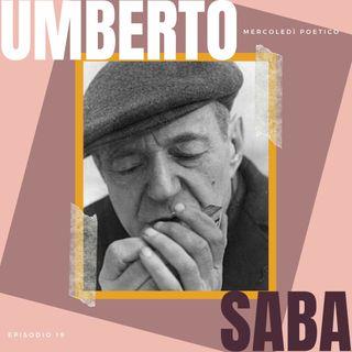 Mercoledì poetico - Ep.19, Umberto Saba