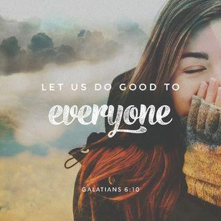 Episode 2 - Galatians 6:9-10 Do Good