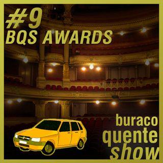 #9 - BQS Awards 2018/1ºTR 2019 - (feat. Vitor Camargo, Kiko Ribeiro)