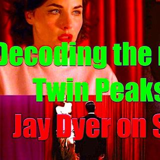 The Key to Decoding New Twin Peaks Episodes: Jay Dyer on Stark Truth