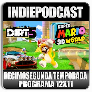 Indiepodcast 12x11 'Mario 3D World y Dirt 5'