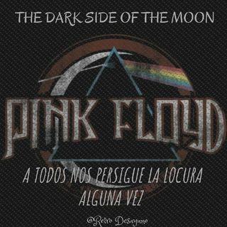 """""""THE DARK SIDE OF THE MOON - PINK FLOYD"""" (A TODOS NOS PERSIGUE LA LOCURA ALGUNA VEZ) ÁLBUM ENIGMÁTICO"""
