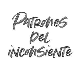 PATRONES DEL INCONSCIENTE