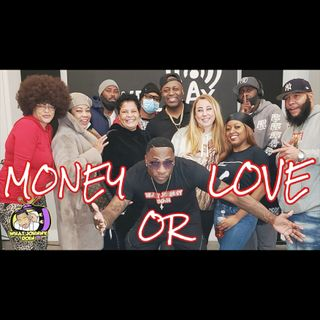 What Johnny Doin - EP5 Money or Love