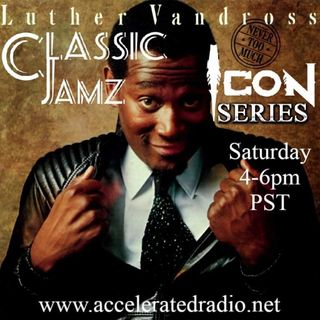 Classic Jamz *Luther Vandross Icon Series* 12/5/2020