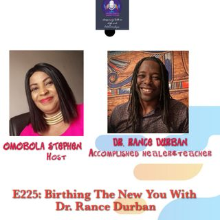 E225: Birthing The New You With The Chakra Doctor Rance Durban