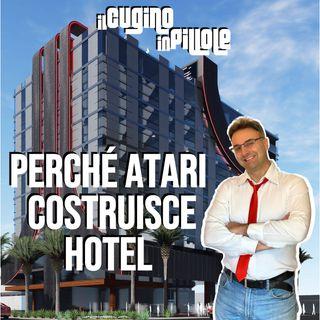 Perché ATARI costruisce HOTEL