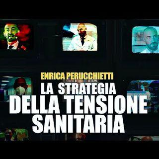 """Enrica Perucchietti: """"La strategia della tensione in salsa sanitaria è usata dal potere dolosamente"""""""