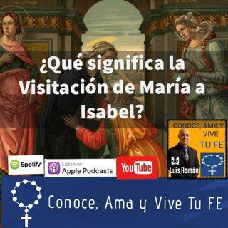 Episodio 48: ¿Que significa la Visitación de María a Isabel?