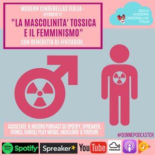 Ep. 17- La mascolinità tossica e il femminismo (con Benedetta di @Vitadibi_)