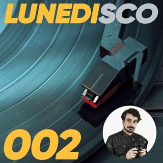 Lunedisco 002 - Field Music, Theo Katzman, Betty Fox Band, Lamp Noise, Ephemerals