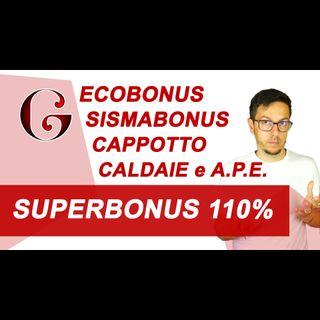 SUPERBONUS 110%: Ecobonus Sismabonus Cappotto Caldaie APE - come funziona: aggiornamento luglio 2020
