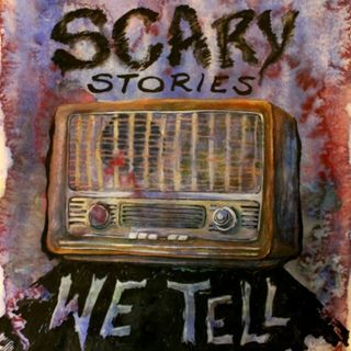 Scary Stories We Tell