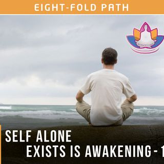 20161215Self alone exists is Awakening-I