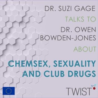 Chemsex, Sexuality and Club drugs - with Dr. Owen Bowden Jones