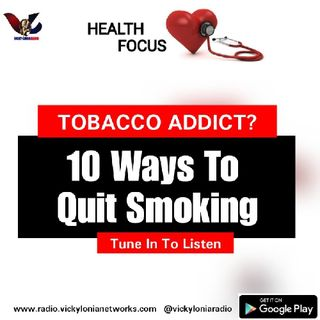 HEALTH FOCUS: 10 STEPS TO QUIT SMOKING