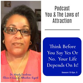 Think Before You Say Yes or No: Your Life Depends On It
