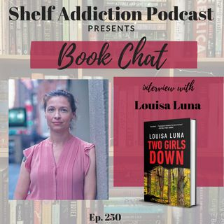 Interview with Author Louisa Luna | Book Chat