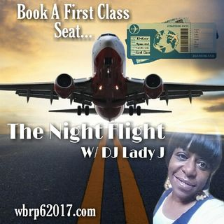 The Night Flight ✈️ W/ DJ Lady J #R&B (2000's)DFAR/WBRP🌍