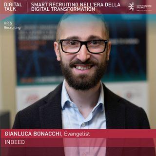"Gianluca Bonacchi, Evangelist, Employer Insights | Indeed | Digital Talk ""Smart Recruiting nell'era della Digital Transformation"""