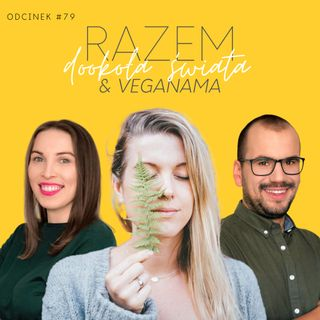 #79 Minimalizm, a dziecko i Szwecja okiem Veganamy, Marta Mytych | seria Razem Dookoła Świata