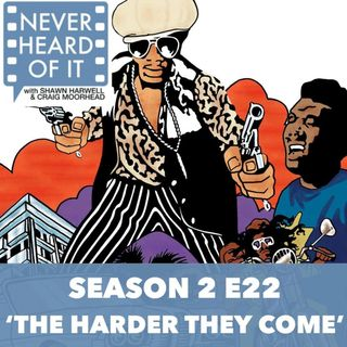 Season 2 Ep 22 - 'The Harder They Come'