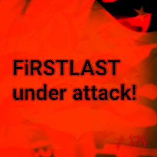 FiRSTLAST under attack! (#174)