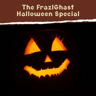 FC 131: The FrazlGhast Halloween Special