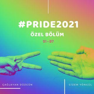 Pride 2021 Özel Bölüm