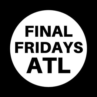 Final Fridays ATL