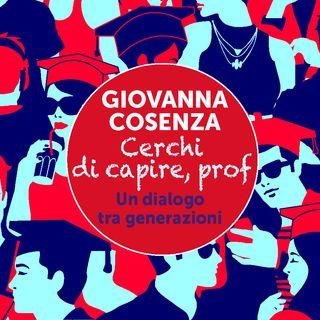"""Giovanna Cosenza """"Cerchi di capire, prof"""""""