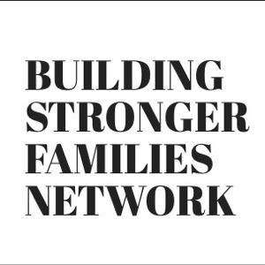 Building Stronger Families Network