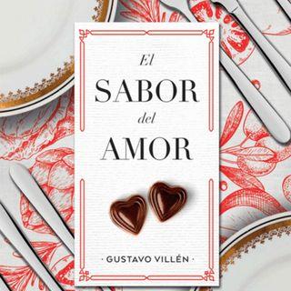 El sabor del amor; una novela que habla del amor, el desamor y la cocina